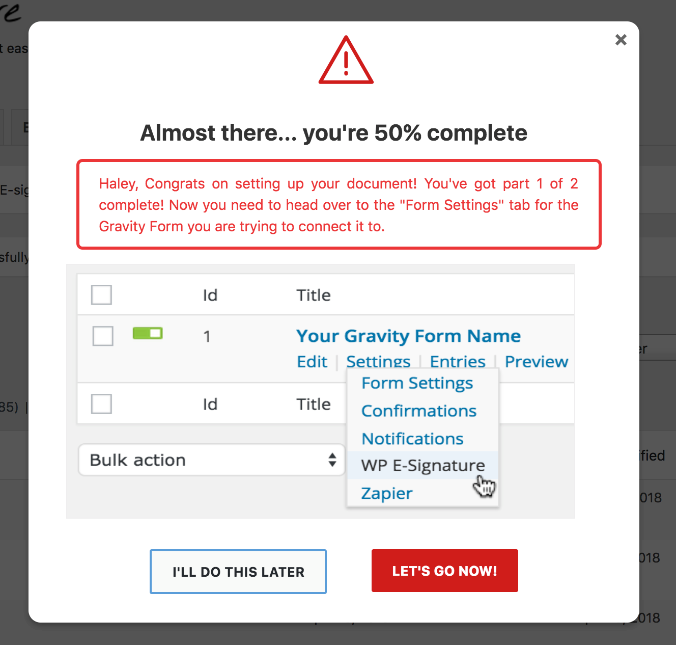 Let's go now option to be directed to Gravity Forms Settings