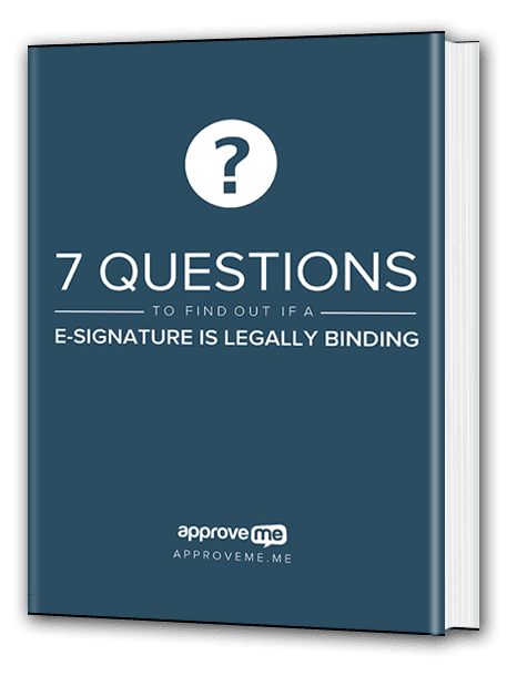7 Questions to Find Out if a Digital E-Signature is Legally Binding